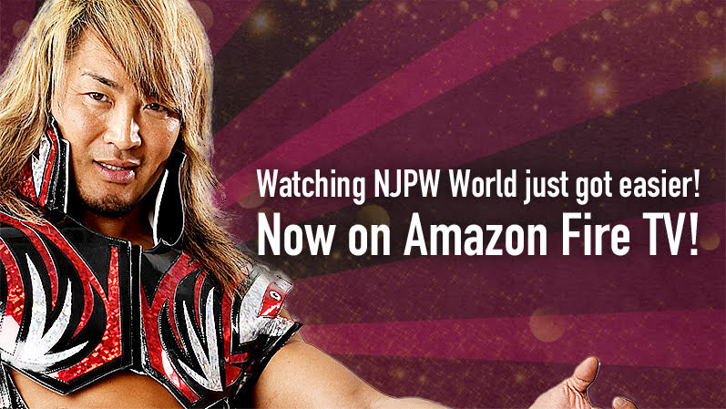 Now you can watch NJPW World on Amazon Fire TV! Experience the G1 Special in USA and all 19 G1 Climax Live shows on the big screen with ease!