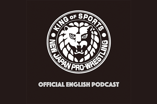 New Japan Pro Wrestling: Official English Podcast Episode 1!