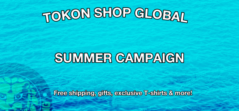 Summer campaign now on at the Tokon Shop Global! 【NJoA】